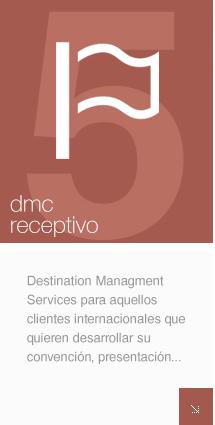Destination Management Services para aquellos clientes que quieren desarrollar su convención, presentación o congreso